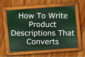 How To Write Product Descriptions That Converts